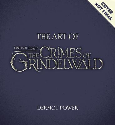 Image for The Art of Fantastic Beasts: The Crimes of Grindelwald