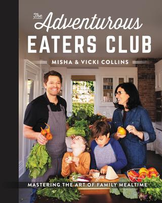 Image for The Adventurous Eaters Club: Mastering the Art of Family Mealtime