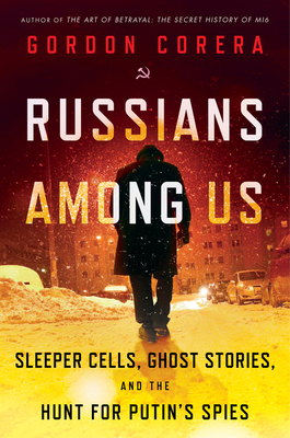 Image for RUSSIANS AMONG US: SLEEPER CELLS, GHOST STORIES, AND THE HUNT FOR PUTIN'S SPIES