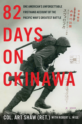 Image for 82 DAYS ON OKINAWA: ONE AMERICAN'S UNFORGETTABLE FIRSTHAND ACCOUNT OF THE PACIFIC WAR'S GREATEST BAT