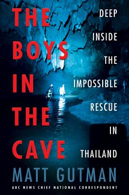 Image for The Boys in the Cave: Deep Inside the Impossible Rescue in Thailand