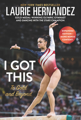 Image for I Got This: New and Expanded Edition: To Gold and Beyond