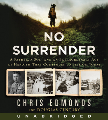 Image for No Surrender CD: A Father, a Son, and an Extraordinary Act of Heroism That Continues to Live on Today