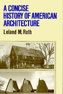 Image for A Concise History Of American Architecture (Icon Editions)