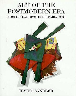 Image for Art Of The Postmodern Era: From The Late 1960s To The Early 1990s
