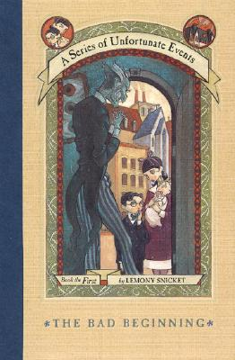 The Bad Beginning (A Series of Unfortunate Events, Book 1), LEMONY SNICKET