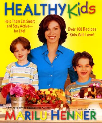 Image for Healthy Kids: Help Them Eat Smart and Stay Active--for Life!
