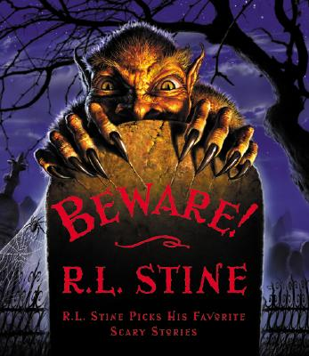 Beware: R.L. Stine Picks His Favorite Scary Stories, Stine, R. L. [editor]