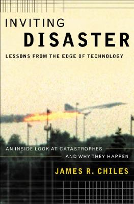 Image for Inviting Disaster: Lessons from the Edge of Technology