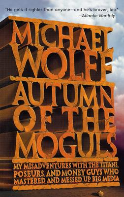 Image for AUTUMN OF THE MOGULS