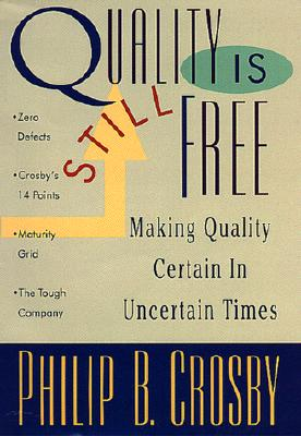 Image for Quality Is Still Free: Making Quality Certain in Uncertain Times