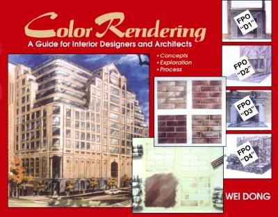 Image for COLOR RENDERING A GUIDE FOR DESIGNERS AND ARCHITECTS CONCEPTS EXPLORATION PROCESS