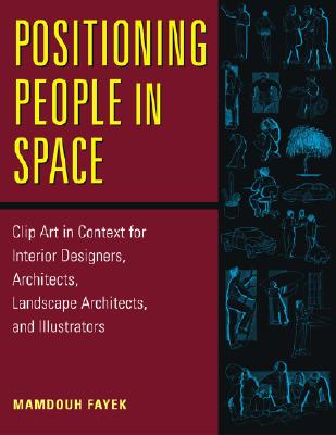 Image for Positioning People in Space: Clip Art in Context for Designers, Architects, Landscape Architects, and Illustrators