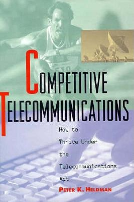 Image for Competitive Telecommunications: How to Thrive Under the Telecommunications Act