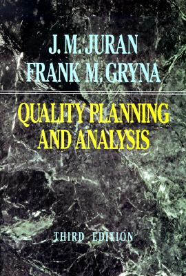 Image for Quality Planning and Analysis: From Product Development Through Use (Mcgraw-Hill Series in Industrial Engineering and Management Science)