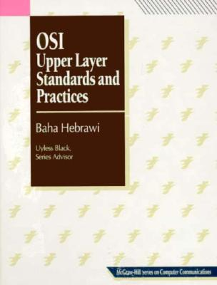 Image for Open Systems Interconnection: Upper Layer Standards and Practices (McGraw-Hill Series on Computer Communications)