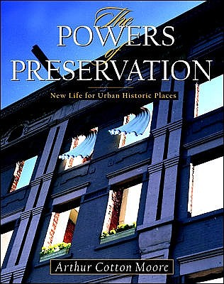 Image for The Powers of Preservation: New Life for Urban Historic Places