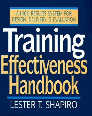 Image for Training Effectiveness Handbook: A High-Results System for Design, Delivery, and Evaluation
