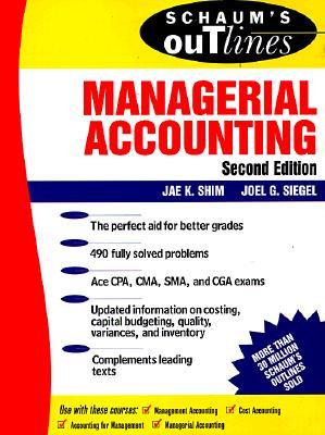 Schaum's Guideline of Managerial Accounting, Shim, Jae; Siegel, Joel