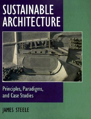 Image for Sustainable Architecture: Principles, Paradigms, and Case Studies