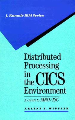 Image for Distributed Processing in the CICS Environment : A Guide to MRO/ISC