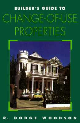 Builder's Guide to Change-of-Use Properties, Woodson, R. Dodge