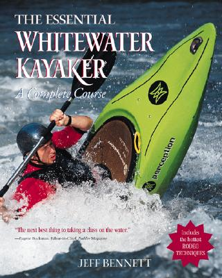 Image for The Essential Whitewater Kayaker: A Complete Course