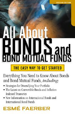 Image for All About Bonds and Bond Mutual Funds: The Easy Way to Get Started