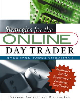 Image for Strategies for the Online Day Trader: Advanced Trading Techniques for Online Profits