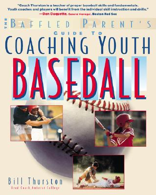Image for Coaching Youth Baseball: A Baffled Parents Guide (Baffled Parent's Guides)