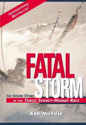 Image for Fatal Storm: The Inside Story of the Tragic Sydney-Hobart Race