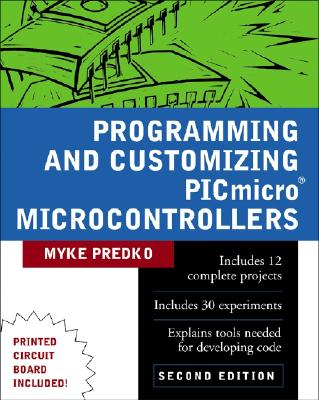Image for Programming & Customizing PICmicro Microcontrollers