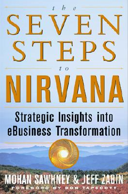 Image for The Seven Steps to Nirvana: Strategic Insights into eBusiness Transformation