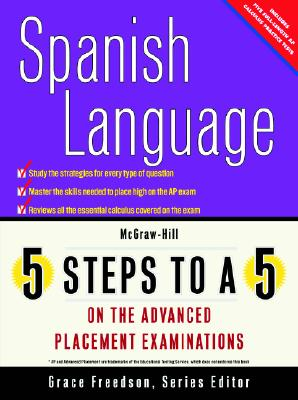 Image for 5 Steps to a 5 on the Advanced Placement Examinations: Spanish Language