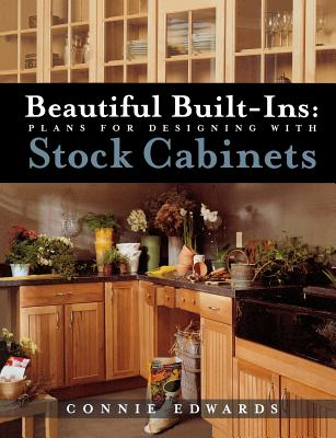 Image for Beautiful Built-ins:  Plans for Designing with Stock Cabinets
