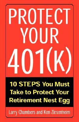 Protect Your 401(k), Chambers, Larry; Ziesenheim, Ken