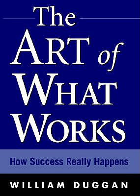 Image for The Art of What Works: How Success Really Happens