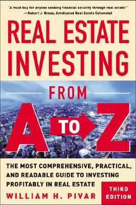 Image for Real Estate Investing From A to Z : The Most Comprehensive, Practical, and Readable Guide to Investing Profitably in Real Estate