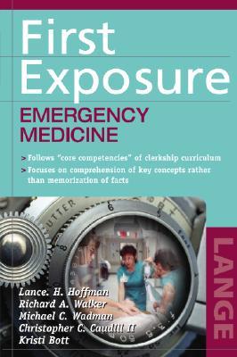 First Exposure to Emergency Medicine Clerkship, Hoffman, Lance; Walker, Richard; Wadman, Michael; Caudill II MD, Christopher; Bott, Kristine