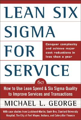 Image for Lean Six Sigma for Service : How to Use Lean Speed and Six Sigma Quality to Improve Services and Transactions