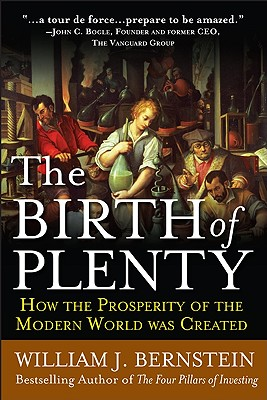Image for Birth of Plenty : How the Prosperity of the Modern World was Created