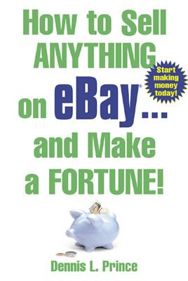 Image for How to Sell Anything on eBay . . . and Make a Fortune!