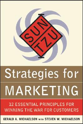 Image for Sun Tzu: Strategies for Marketing - 12 Essential Principles for Winning the War for Customers
