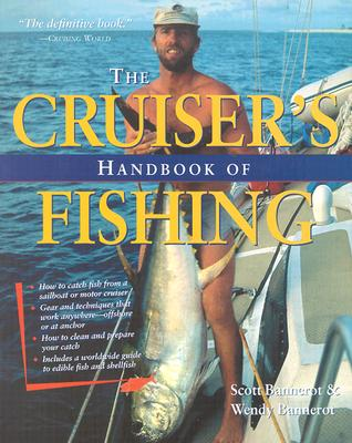 The Cruiser's Handbook of Fishing, Bannerot, Scott; Bannerot, Wendy