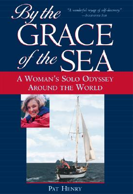 Image for By the Grace of the Sea : A Woman's Solo Odyssey Around the World