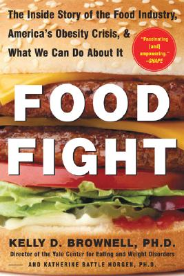 Image for FOOD FIGHT - THE INSIDE STORY OF AMERICA'S FOOD INDUSTRY, ...OBESITY CRISIS