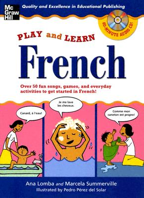 Image for Play and Learn French (Book + Audio CD): Over 50 Fun songs, games and everyday activites to get started in French (Play and Learn Language)
