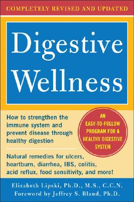 Image for Digestive Wellness: How to Strengthen the Immune System and Prevent Disease Through Healthy Digestion (3rd Edition): Completely Revised and Updated Third Edition