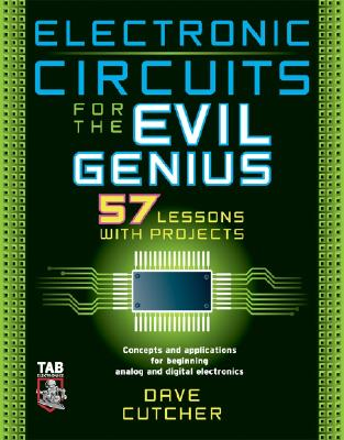 Image for Electronic Circuits for the Evil Genius: 57 Lessons with Projects