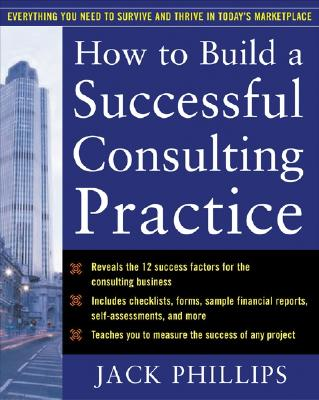 How to Build a Successful Consulting Practice, Jack Phillips